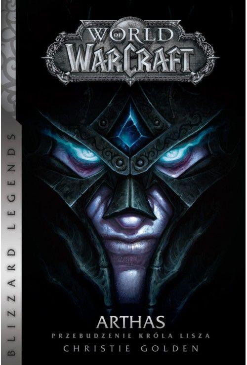 World of WarCraft: Arthas. Przebudzenie króla Lisza Christie Golden
