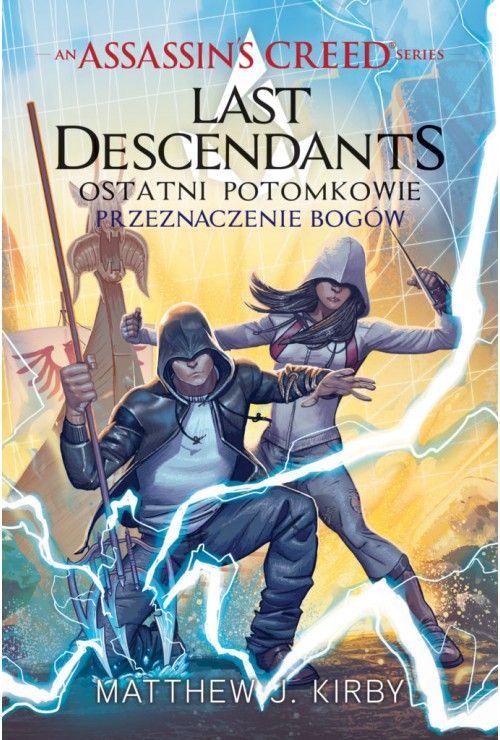 Przeznaczenie bogów. Assassin's Creed: Last Descendants. Tom 3  Kirby Matthew J.