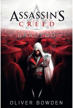Bractwo. Assassin's Creed. Tom 2 Bowden Oliver