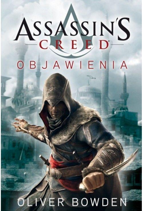 Objawienia. Assassin's Creed. Tom 4 Bowden Oliver