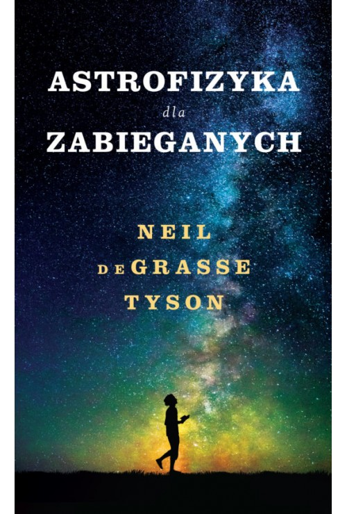 Astrofizyka dla zabieganych de Grasse Tyson Neil
