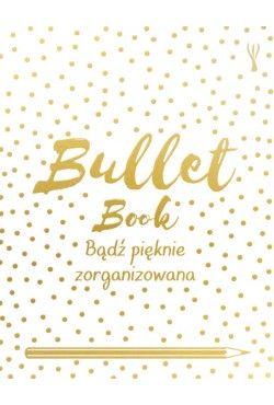 Bullet Book. Bądź pięknie zorganizowana Sinden David