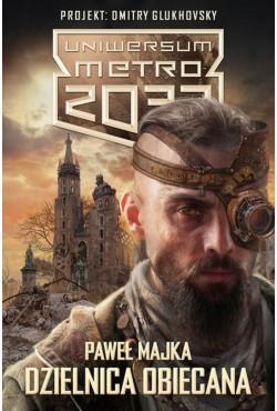 Uniwersum Metro 2033. Dzielnica obiecana Paweł Majka