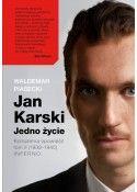 Jan Karski. Jedno życie. Kompletna opowieść. Tom 2. (1939–1945) Inferno