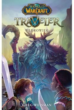 World of Warcraft: Traveler. Wędrowiec  Greg Weisman