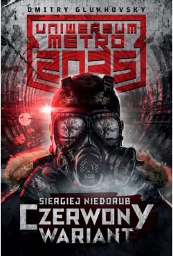 Uniwersum Metro 2035. Czerwony wariant Siergiej Niedorub