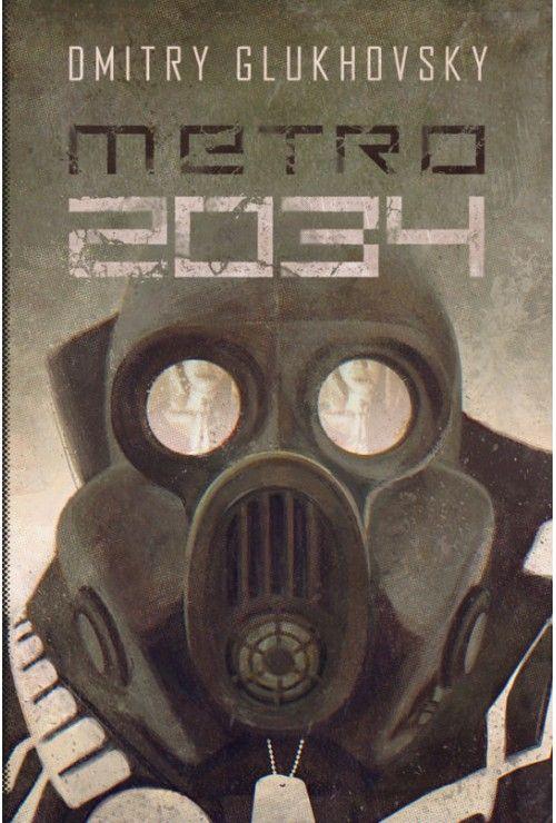 Uniwersum Metro 2033. Metro 2034 Glukhovsky Dmitry