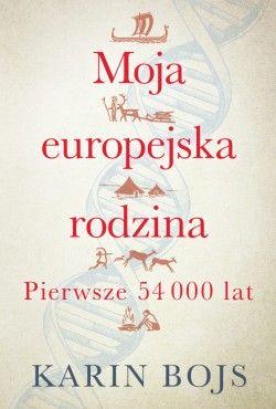 Moja europejska rodzina: pierwsze 54 000 lat Bojs Karin