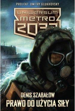 Zestaw Uniwersum Metro 2033: Prawo do użycia siły/Echa zgasłego świata Denis Szabałow