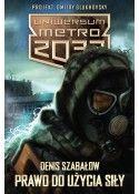 Zestaw: Uniwersum Metro 2033: Prawo do użycia siły oraz Echa zgasłego świata