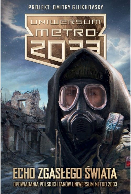Zestaw Uniwersum Metro 2033: Prawo do użycia siły/Echa zgasłego świata