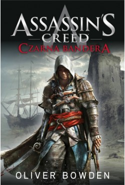 Czarna bandera. Assassin's Creed. Tom 6  Bowden Oliver