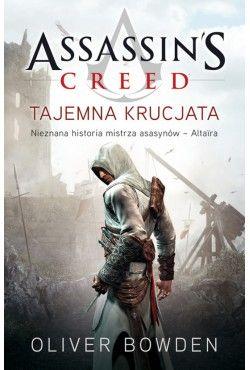 Assassin's Creed: Tajemna krucjata. Tom 3 Oliver Bowden