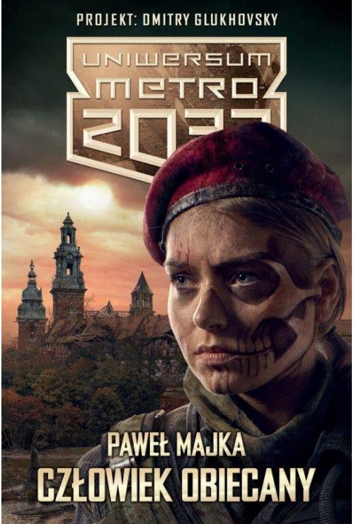 Uniwersum Metro 2033. Człowiek obiecany Paweł Majka