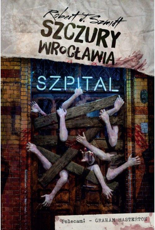 Szczury Wrocławia. Szpital Robert J. Szmidt