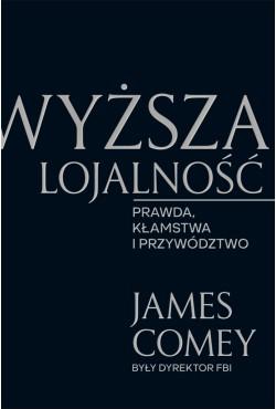 Wyższa lojalność James Comey