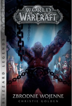 World of Warcraft: Zbrodnie wojenne Christie Golden