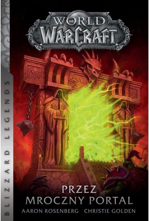 World of Warcraft: Przez Mroczny Portal Christie Golden, Aaron Rosenberg