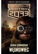 Uniwersum Metro 2033 Wędrowiec/ Koniec drogi