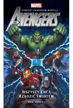 Marvel: The Avengers. Wszyscy chcą rządzić światem Dan Abnett