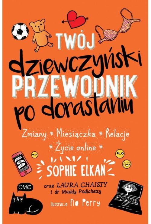 Twój dziewczyński przewodnik po dorastaniu Sophie Elkan