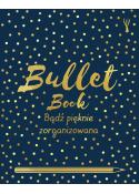 Bullet Book. Bądź pięknie zorganizowana