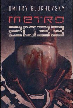 Uniwersum Metro 2033. Metro 2033 Glukhovsky Dmitry