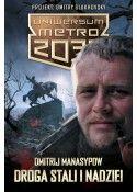 Uniwersum Metro 2033. Droga stali i nadziei