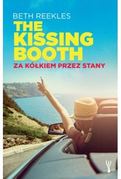 The Kissing Booth. Za kółkiem przez Stany Reekles Beth