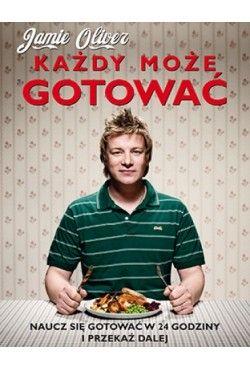 Jamie Oliver Każdy może gotować